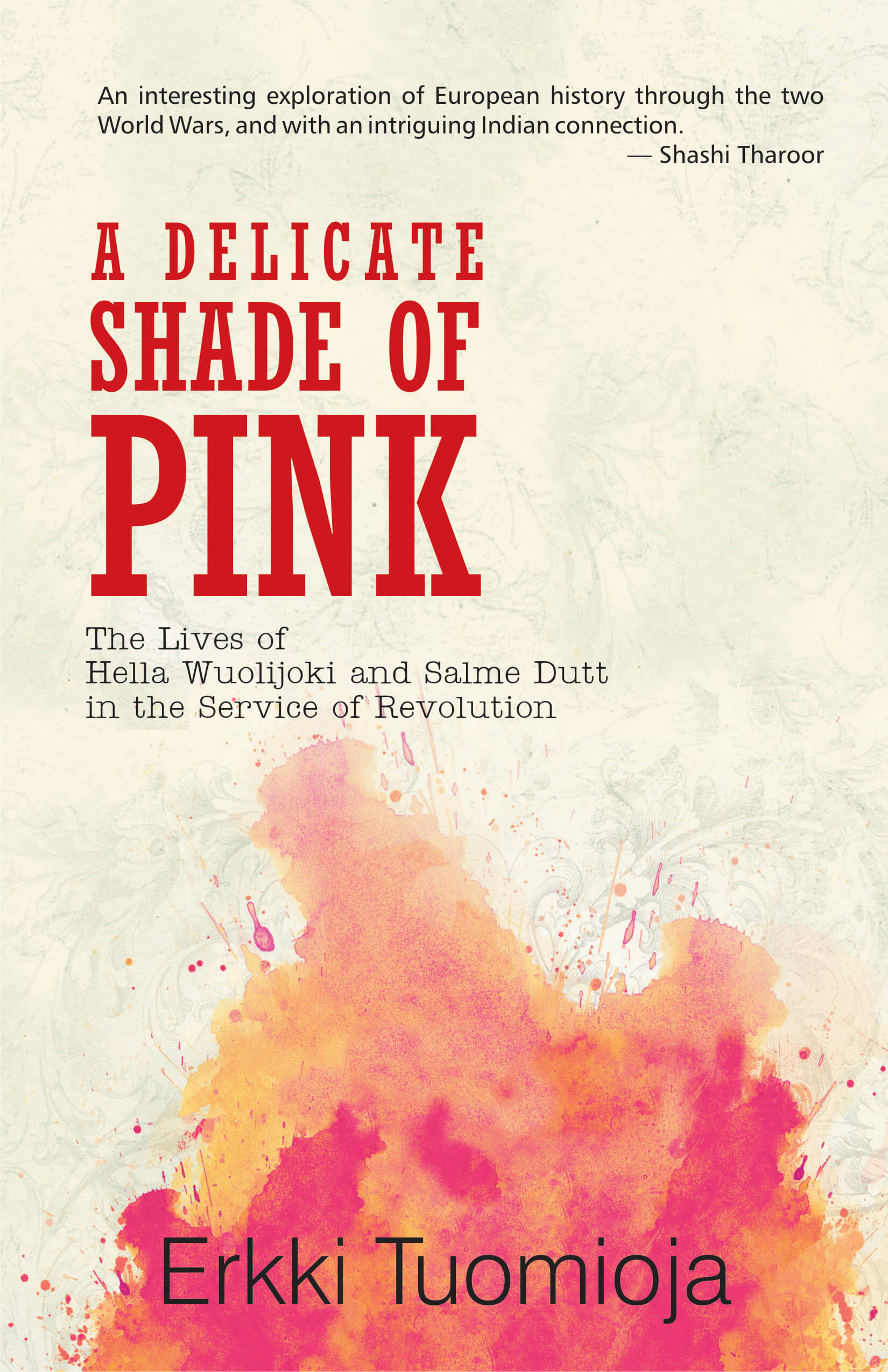 A Delicate Shade Of Pink: The Lives Of Hella Wuolijoki And Salme Dutt In The Service Of Revolution