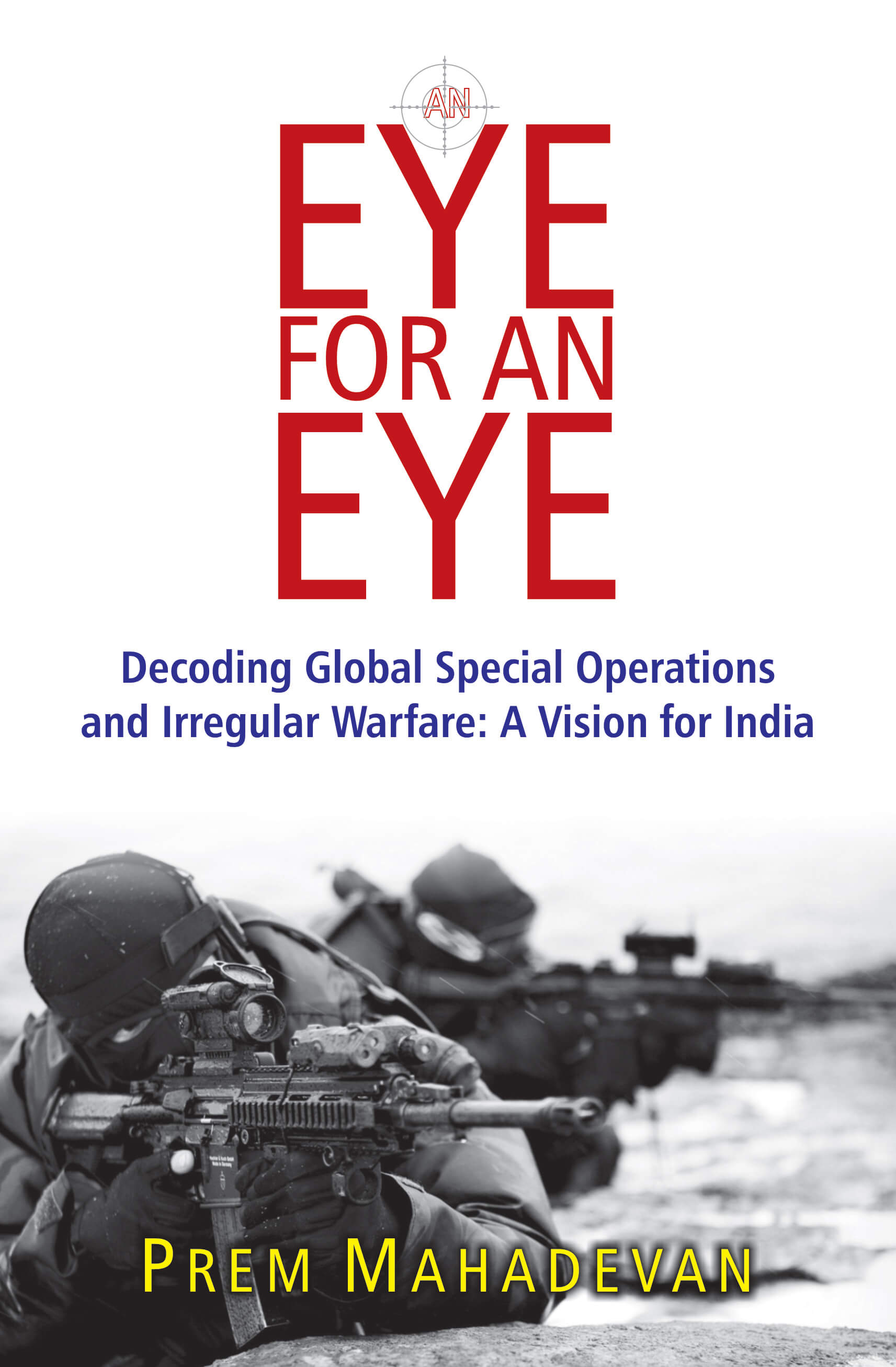 An Eye for an Eye: Decoding Global Special Operations and Irregular Warfare - A Vision for India