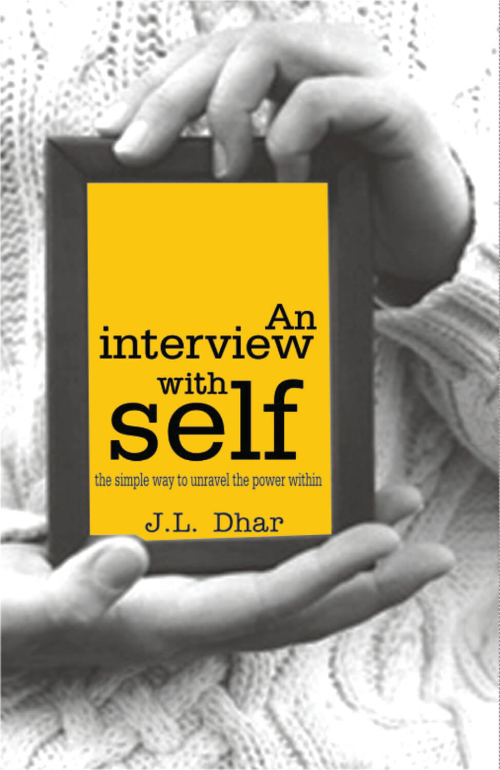 An Interview With Self: The Simple Way To Unravel The Power Within
