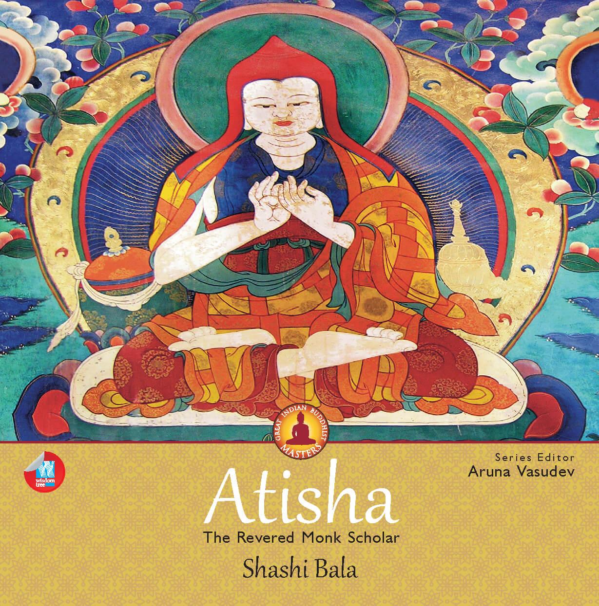 Atisha: The Revered Monk Scholar