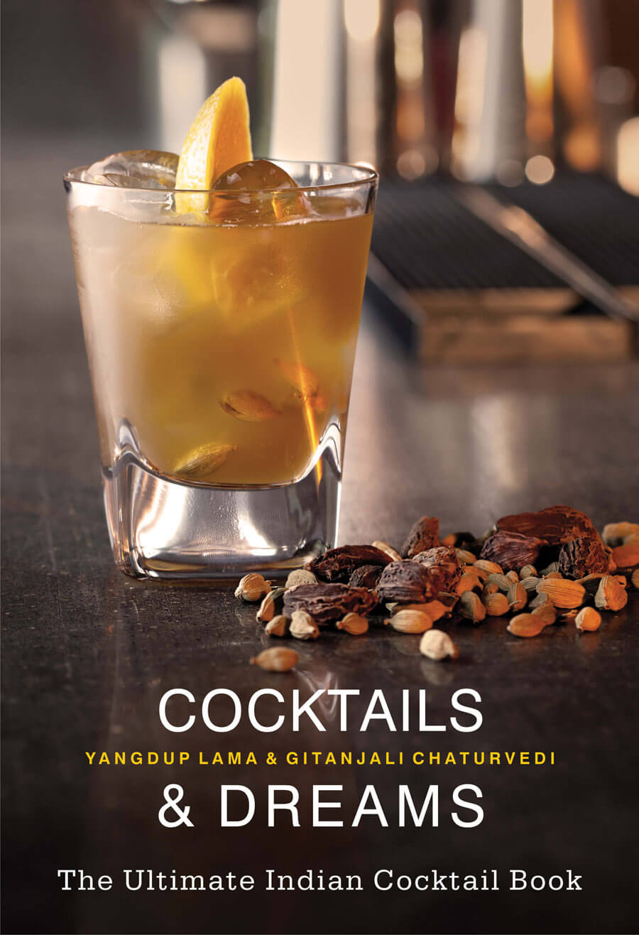 Cocktails & Dreams: The Ultimate Indian Cocktail Book