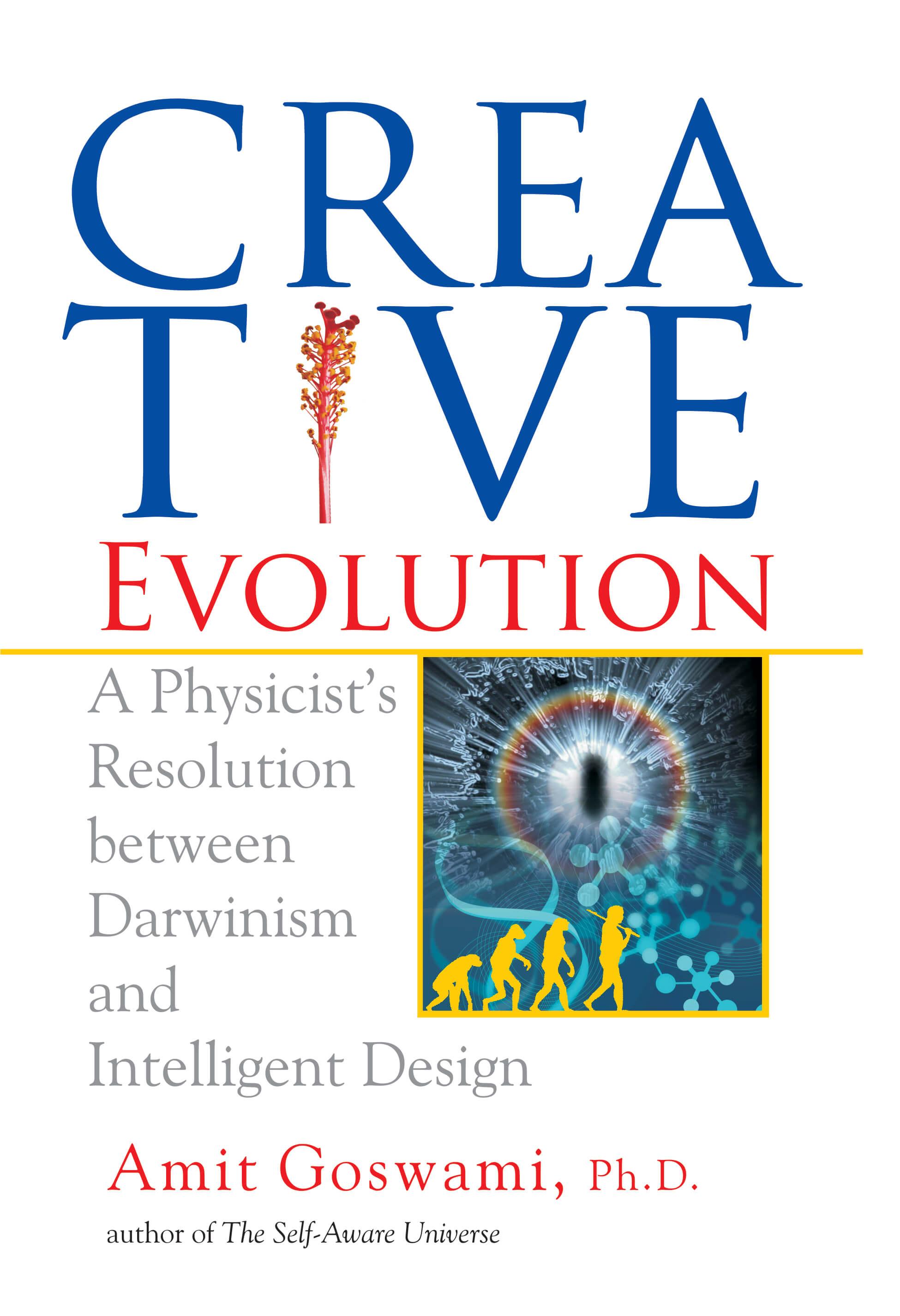 Creative Evolution: A Physicist's Resolution Between Darwinism And Intelligent Design