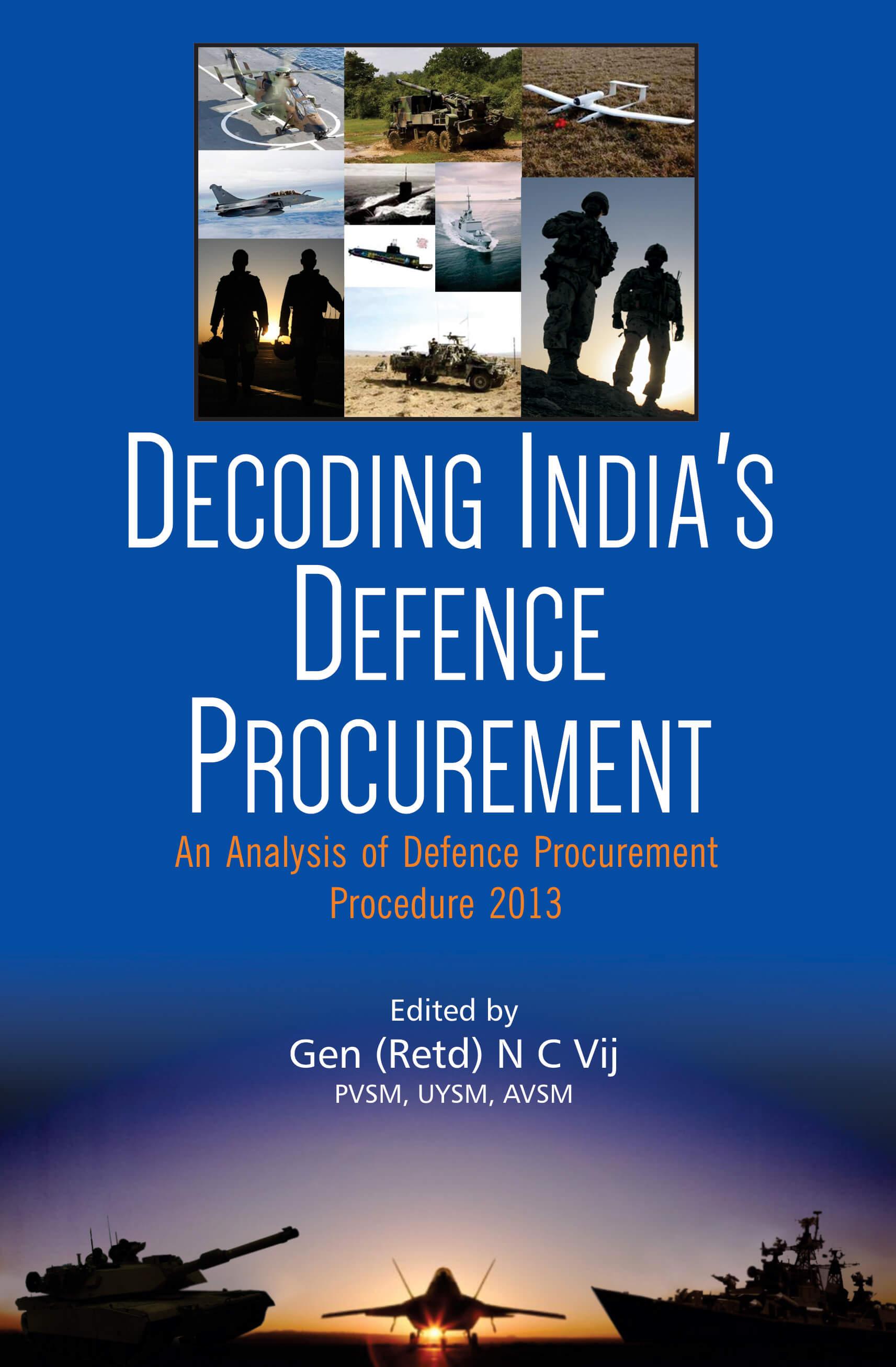 Decoding India'S Defence Procurement: An Analysis Of Defence Procurement Procedure 2013