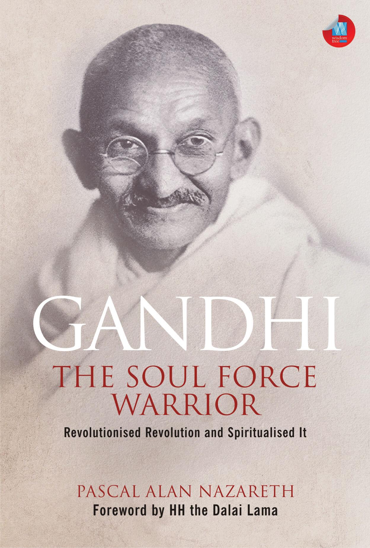 Gandhi: The Soul Force Warrior