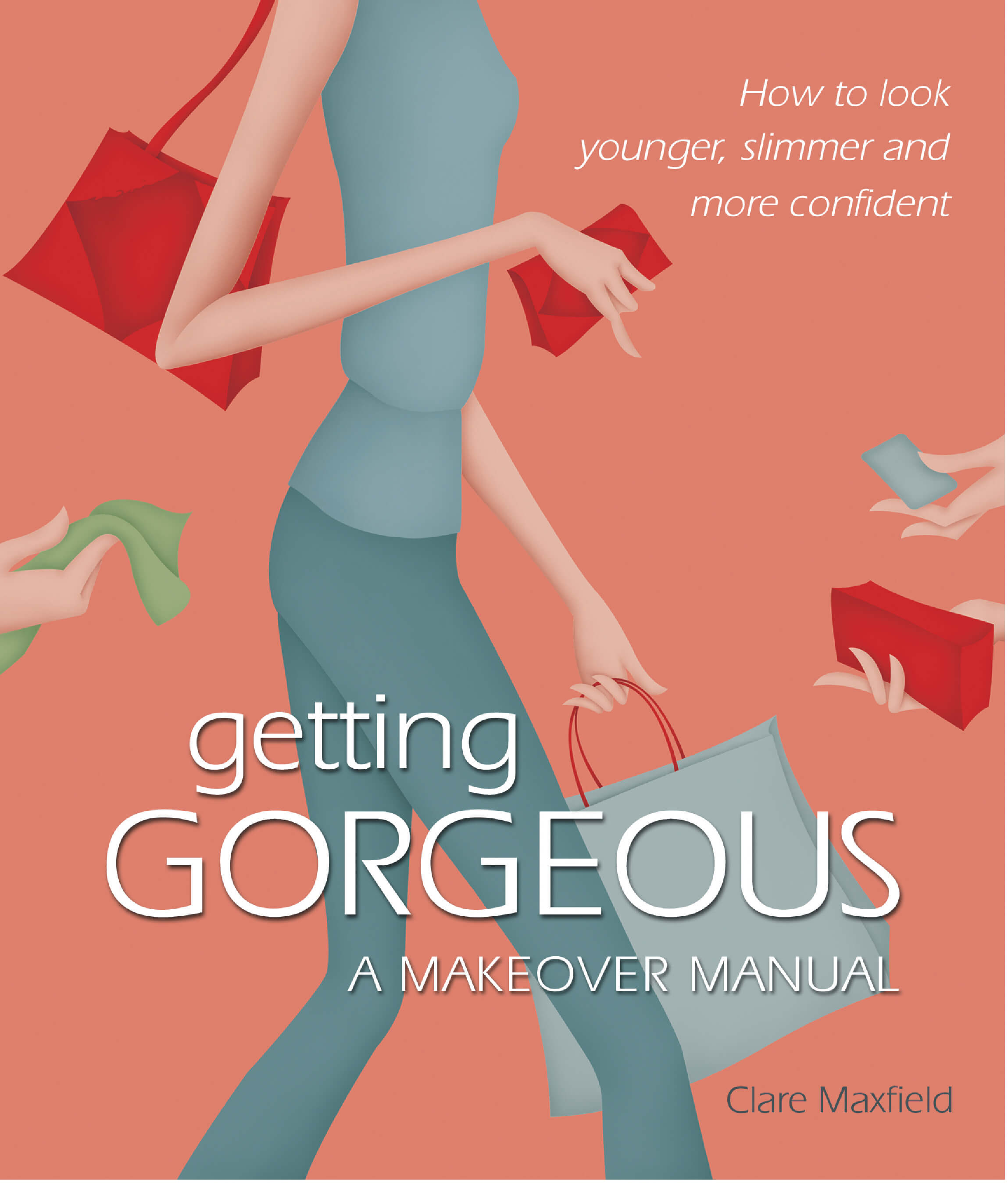 Getting Gorgeous: A Makeover Manual