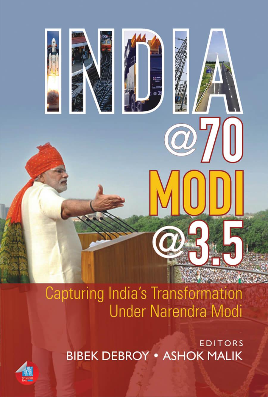 India @70, Modi @3.5: Capturing India'S Transformation Under Narendra Modi