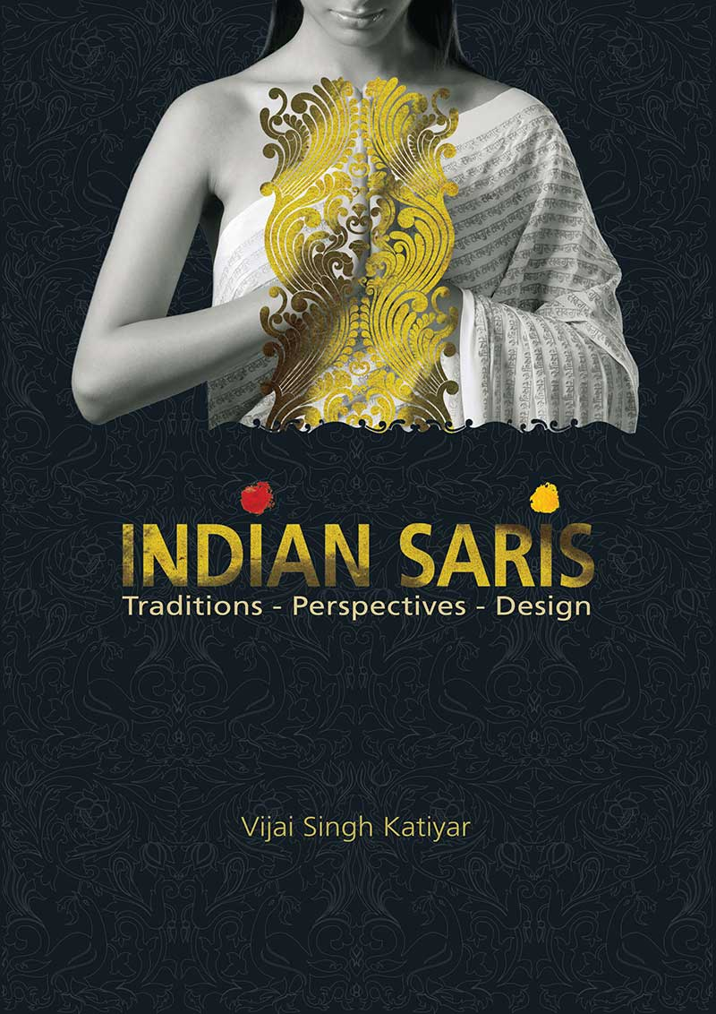Indian Saris: Traditions, Perspectives, Design