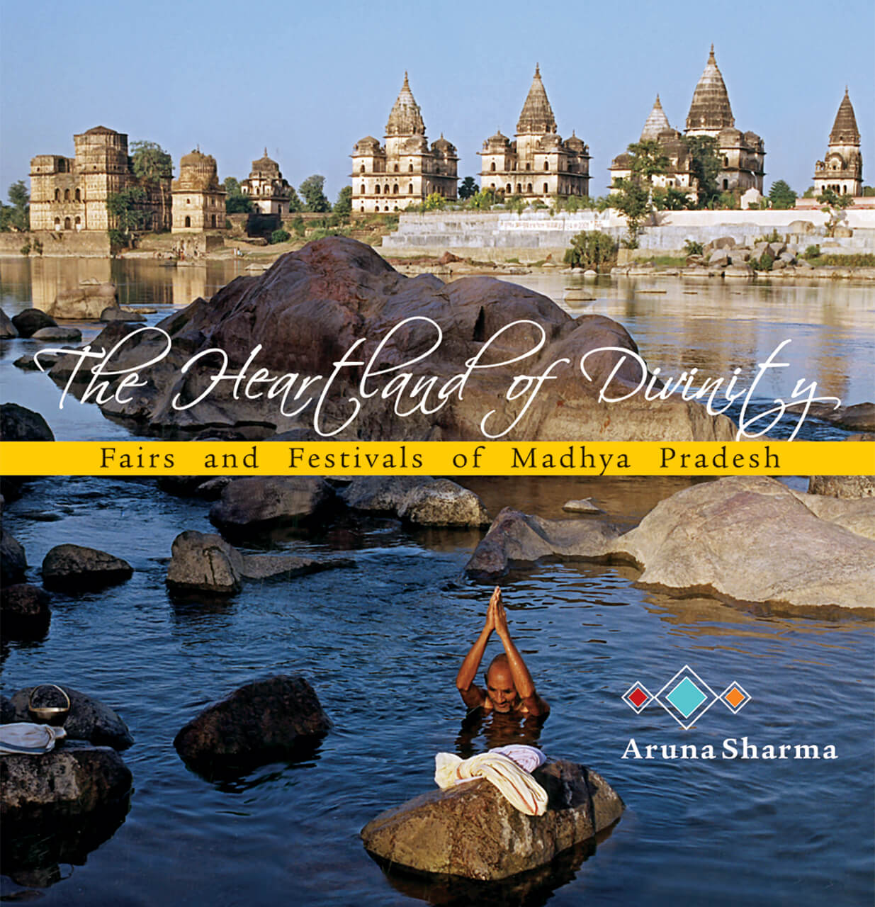 The Heartland Of Divinity: Fairs And Festivals Of Madhya Pradesh