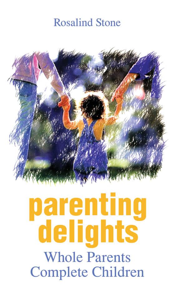 Parenting Delights: Whole Parents Complete Children