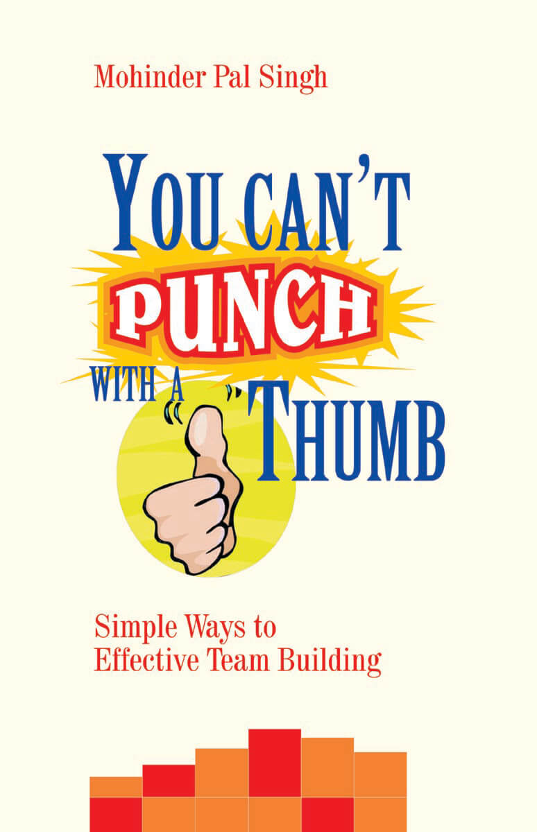 You Can't Punch With A Thumb: Simple Ways To Effective Team Building