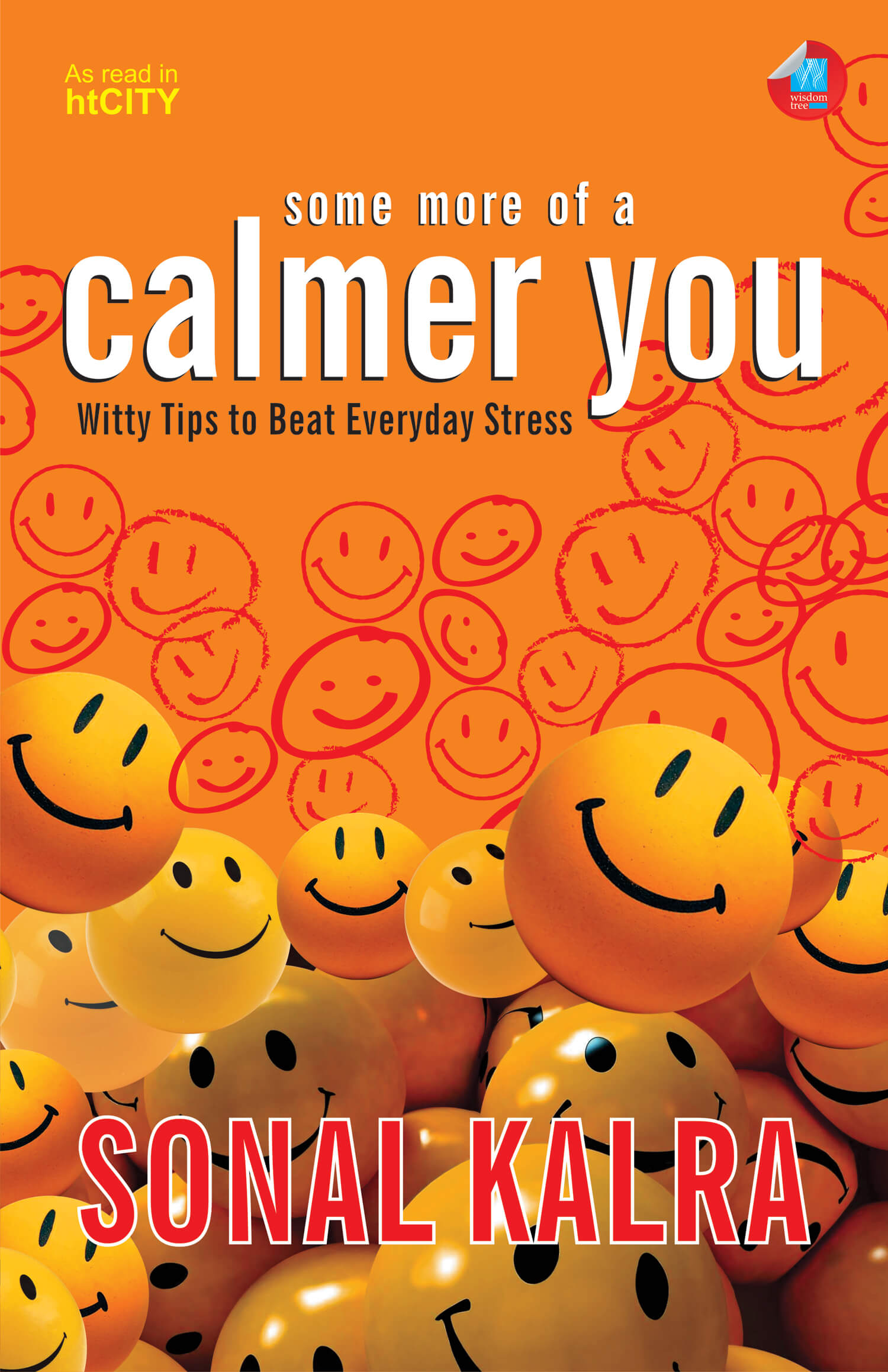 Some More Of A Calmer You: Witty Tips To Beat Everyday Stress