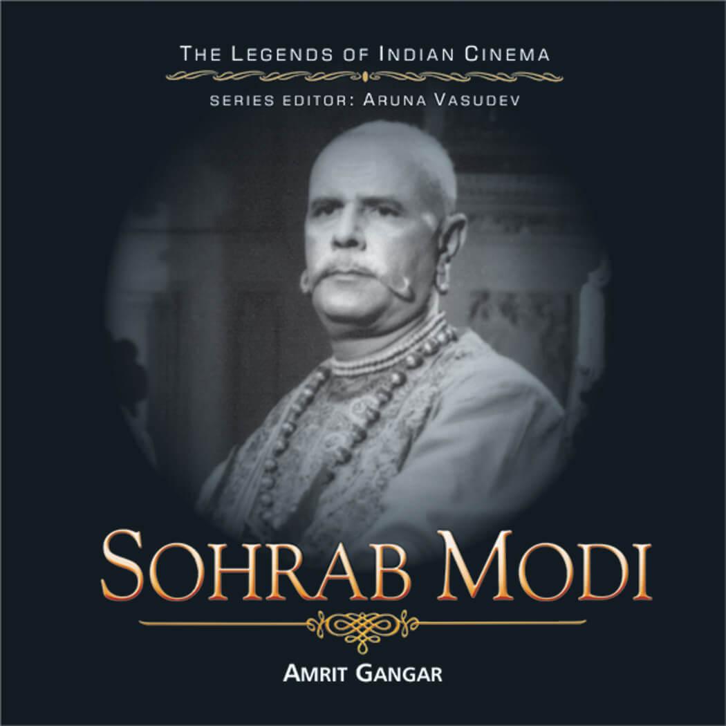 Sohrab Modi (The Legends Of Indian Cinema)