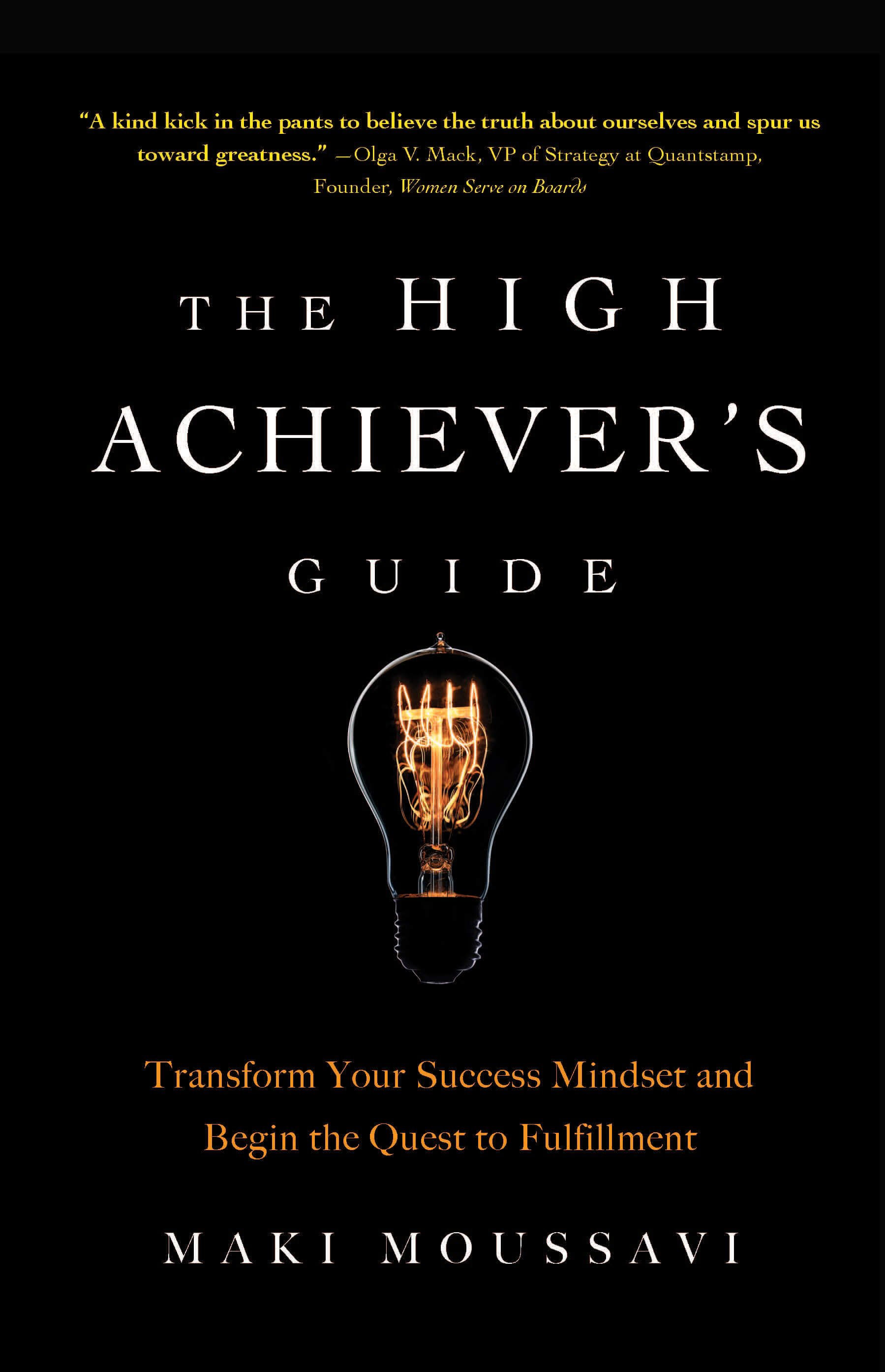 The High Achiever's Guide: Transform Your Success Mindset and Begin the Quest to Fulfillment