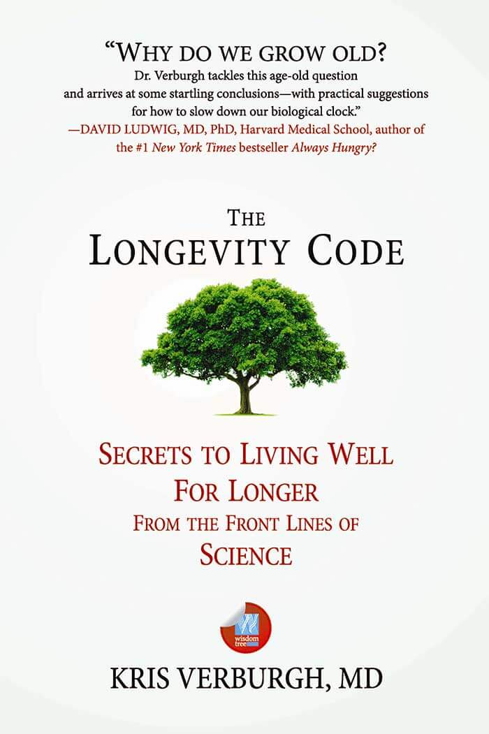 The Longevity Code: Secrets To Living Well For Longer From The Frontlines Of Science