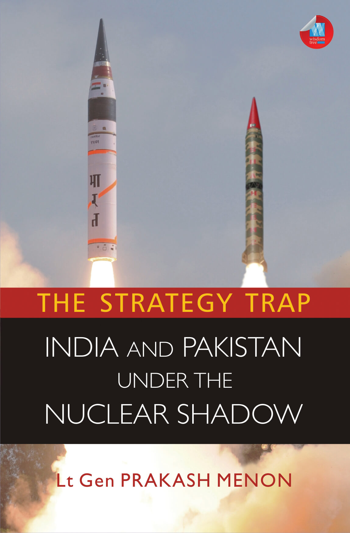 The Strategy Trap: India And Pakistan Under The Nuclear Shadow
