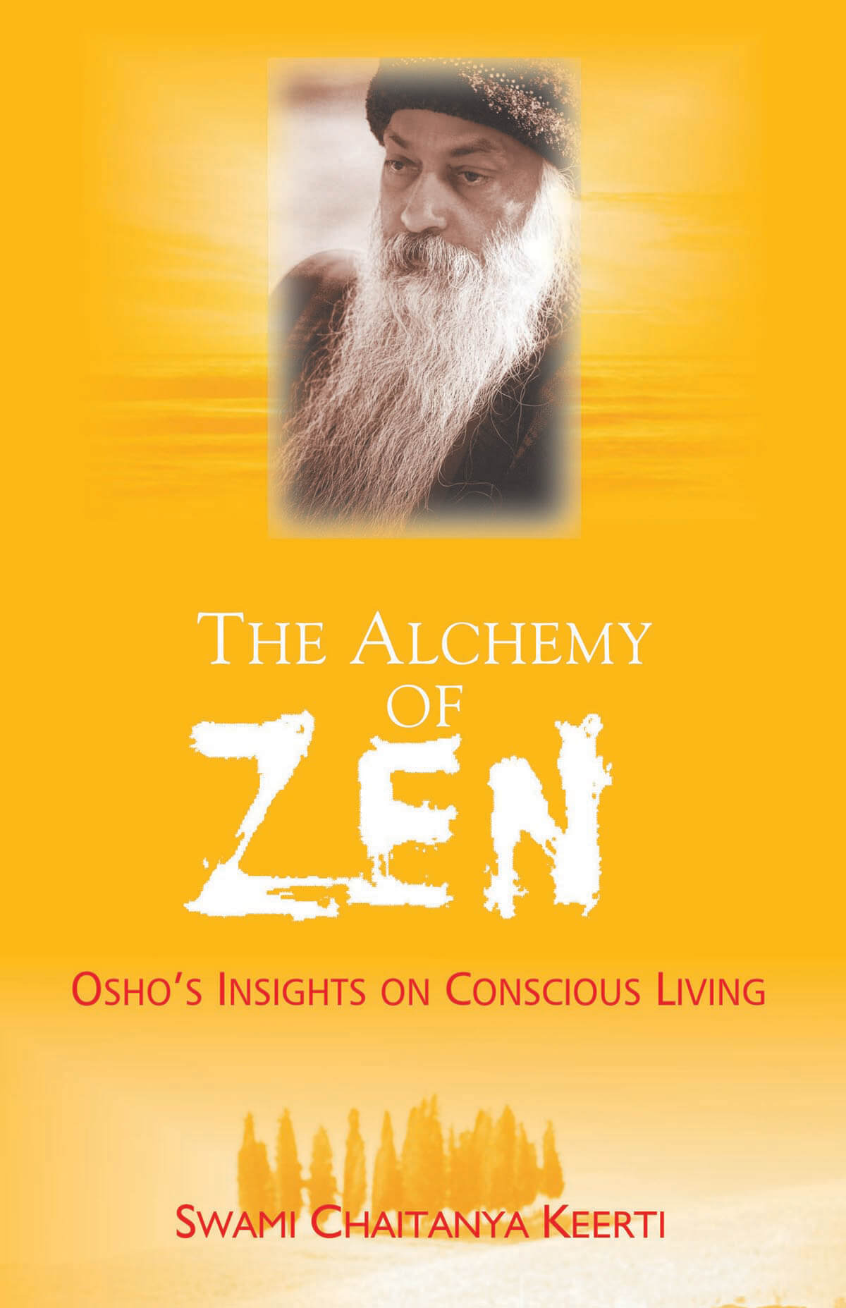 The Alchemy Of Zen: Osho's Insights On Conscious Living