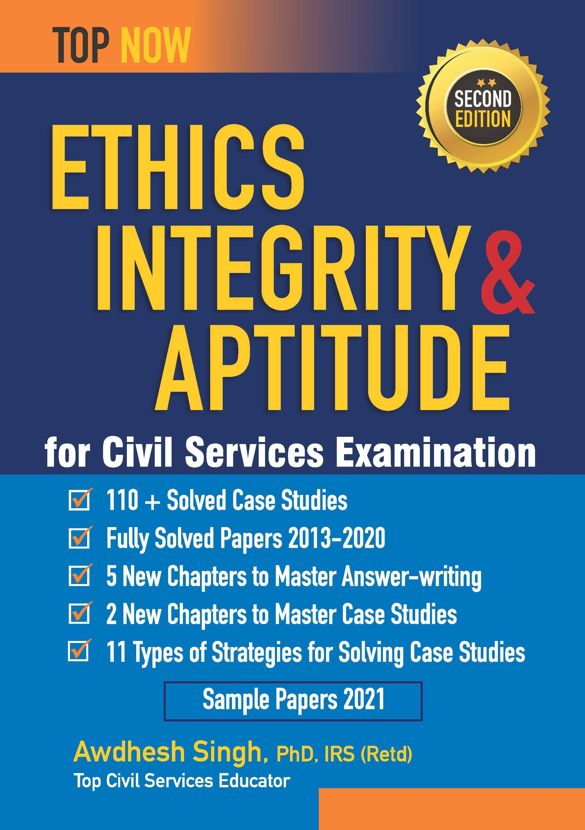 Ethics, Integrity & Aptitude For Civil Services Examination Second Edition: Includes Fully-Solved Papers 2013-20 (Top Now)