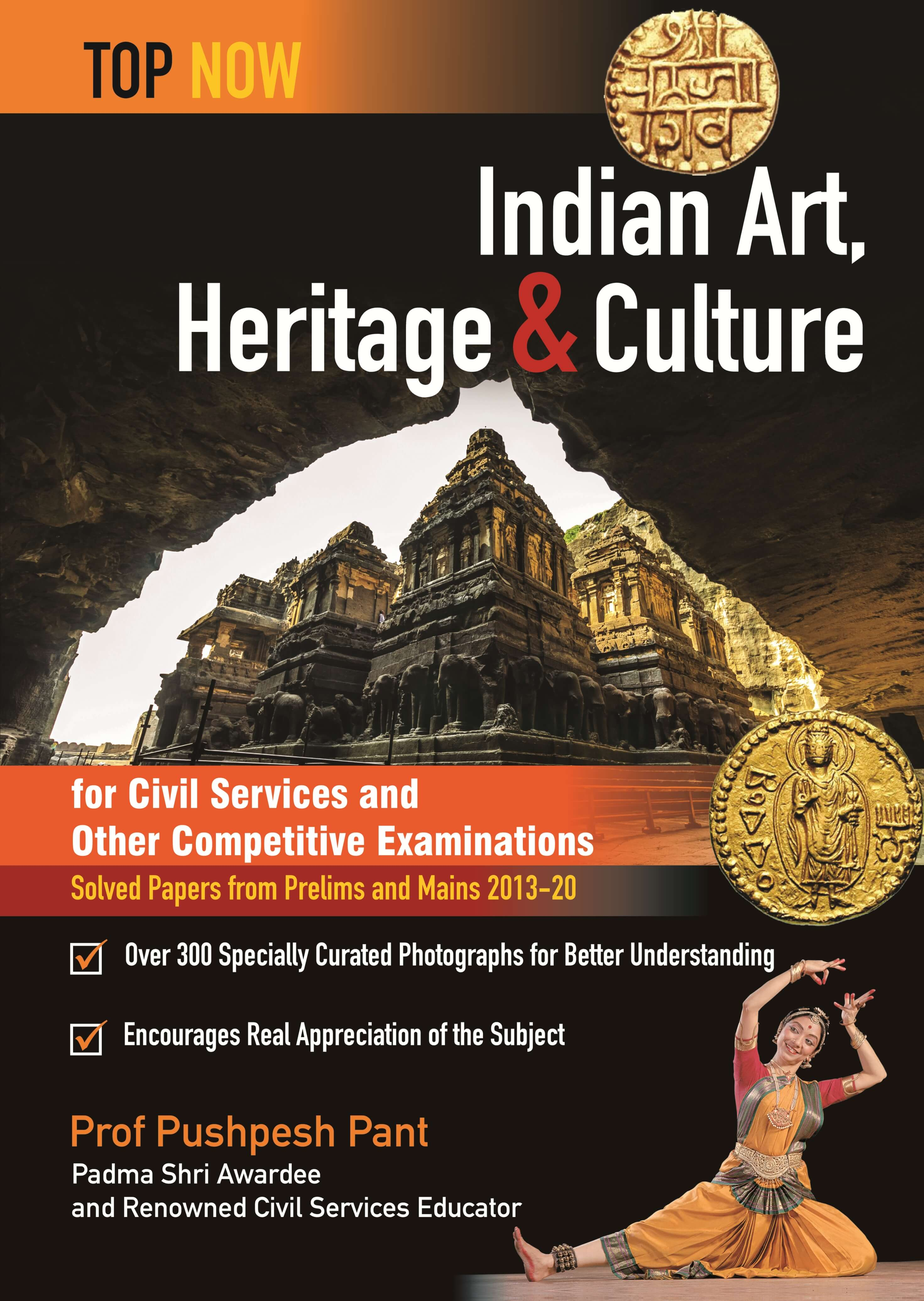 Indian Art, Heritage & Culture For Civil Services Examination: Includes Solved Papers From Upsc Prelims And Mains (Top Now)