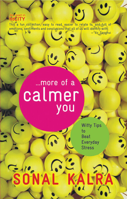 More of a Calmer You: Witty Tips to Beat Everyday Stress